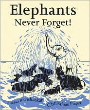 Elephants Never Forget By Anushka Ravishankar
